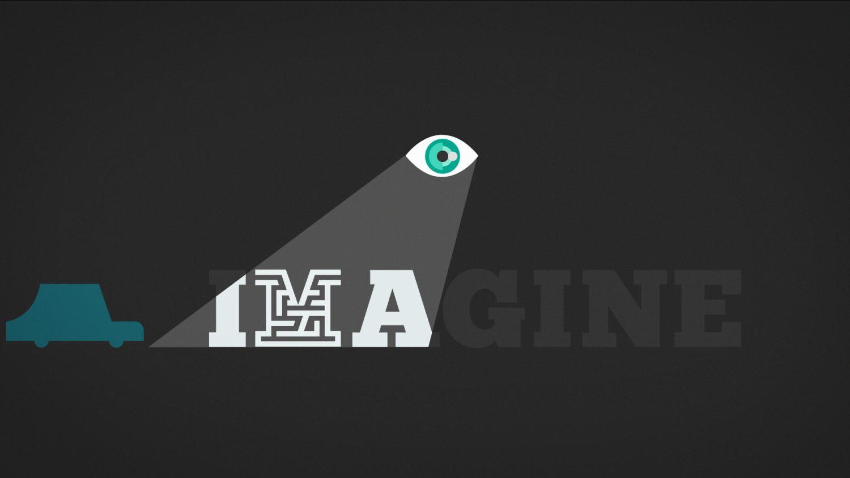 L'oeil éclaire le début du mot «imagine» et une voiture bleu entre en scène
